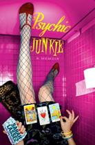 Psychic Junkie: A Memoir by Sarah Lassez