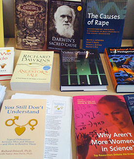 Three six-foot tables were chockablock full of books on evolutionary psychology, indicate  just how far this science has grown in the past decade. Monographs, textbooks, and popular trade books provide something for everyone who wants to know more about why we behave as we do from a Darwinian perspective.